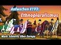 Aufwachen Podcast #193: Neue Rechte, Moscheereport + Gast: Mark Schieritz (Die ZEIT)