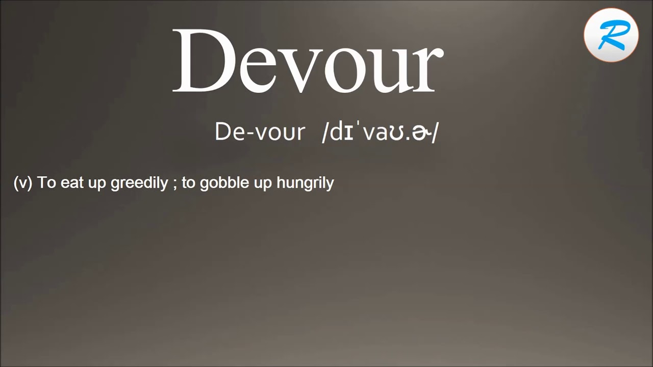 How to pronounce Devour