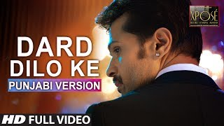 Gambar cover The Xpose: Dard Dilo Ke Full Video Song | Punjabi Version | Himesh Reshammiya, Yo Yo Honey Singh