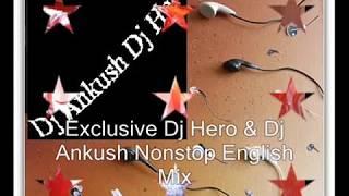 Exclusive Dj Hero & Dj Ankush Nonstop English Mix 17.07.0211