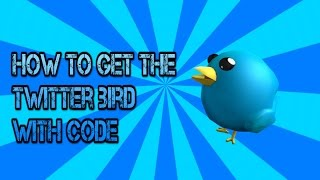 How to get the twitter bird roblox HAT (Still Working 2019)