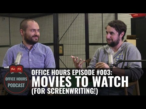 Movies To Watch (For Screenwriting) - RJFS Office Hours Podcast - Ep. 3