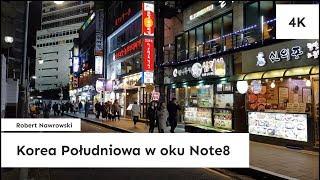 Korea Poudniowa w oku Note8  Robert Nawrowski