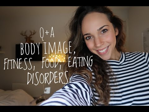 Q+A - BODY IMAGE, FITNESS, FOOD, EATING DISORDERS.