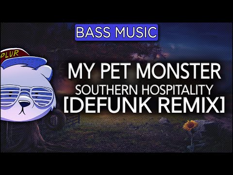 My Pet Monster - Southern Hospitality (Defunk Remix)