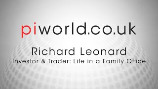 piworld interview with Richard Leonard – Investor & Trader: Life in a Family Office