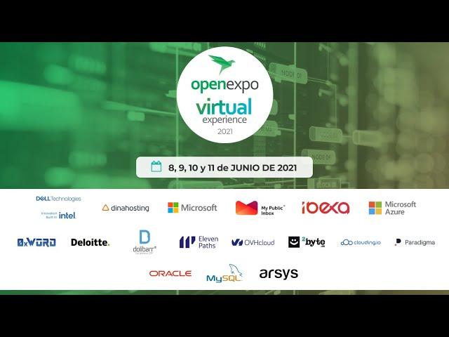 OpenExpo Virtual Experience 2021 - 11 de junio - Día 4 - 09.30 a 14.30 (GMT+2)