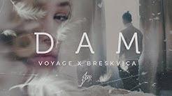 Voyage x Breskvica - Dam (Official Video) Prod. by Popov