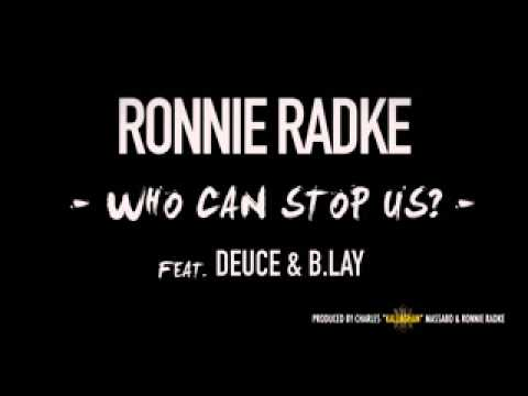 Ronnie Radke: Who Can Stop Us ft.Duece & B.Lay