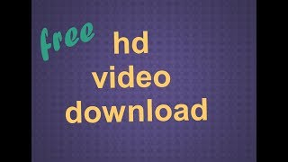 How to download hd 4k video android mobile