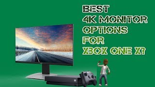 I'm looking for the best 4k hdr monitor to pair with upcoming xbox one x. i having issues finding a that supports all and freesync. there ...