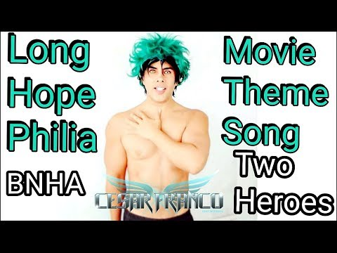 Boku No Hero Academia Movie Two Heroes Theme Español Long Hope Philia
