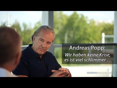 Andreas Popp: Wir haben keine Krise, es ist viel schlimmer …