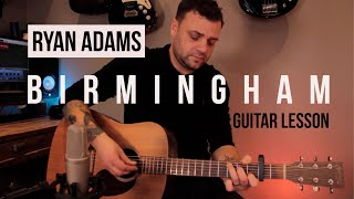 Ryan Adams BIRMINGHAM Guitar Lesson