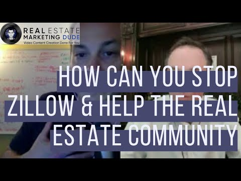 How You Can Stop Zillow & Help The Real Estate Industry