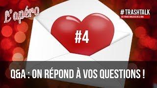 Q&A #4 : on répond à vos questions !