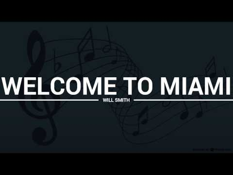 Will Smith - Welcome to Miami (lyrics, karaoke, cover)