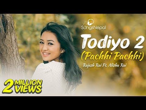 Todiyo 2 (Pachhi Pachhi) - Rajesh Rai Ft. Alisha Rai | New Nepali Pop Song 2016