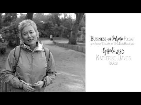 EP 80: Katherine Davies, Founder and CEO of iguacu