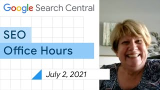 English Google SEO Office-hours From July 2, 2021