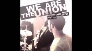 We Are The Union - Who We Are (Full Album)