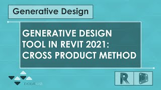 Generative Design Tool in Revit: Cross Product Method