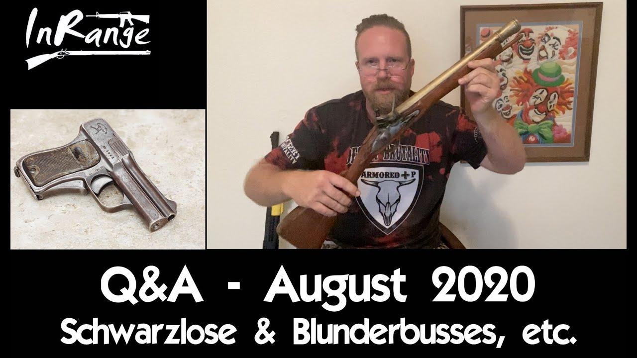 Q&A - August 2020 - Schwarzlose & Blunderbusses
