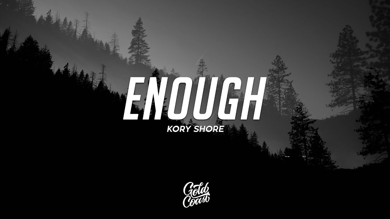 Kory Shore - Enough (Lyrics)