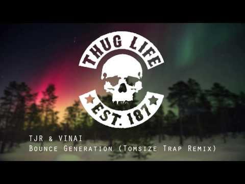 TJR & VINAI  Bounce Generation Tomsize Festival Trap Remix