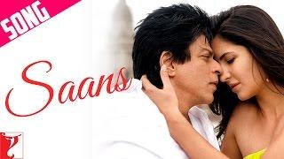 Saans - Song | Jab Tak Hai Jaan | Shah Rukh Khan | Katrina Kaif