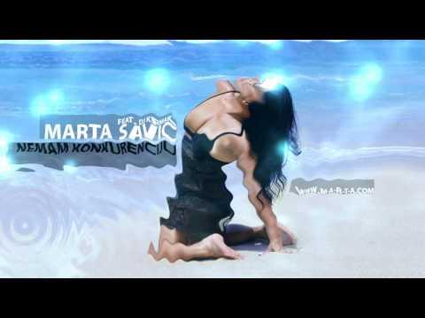 MARTA SAVIC - Nemam konkurenciju (feat. DJ KRMAK)