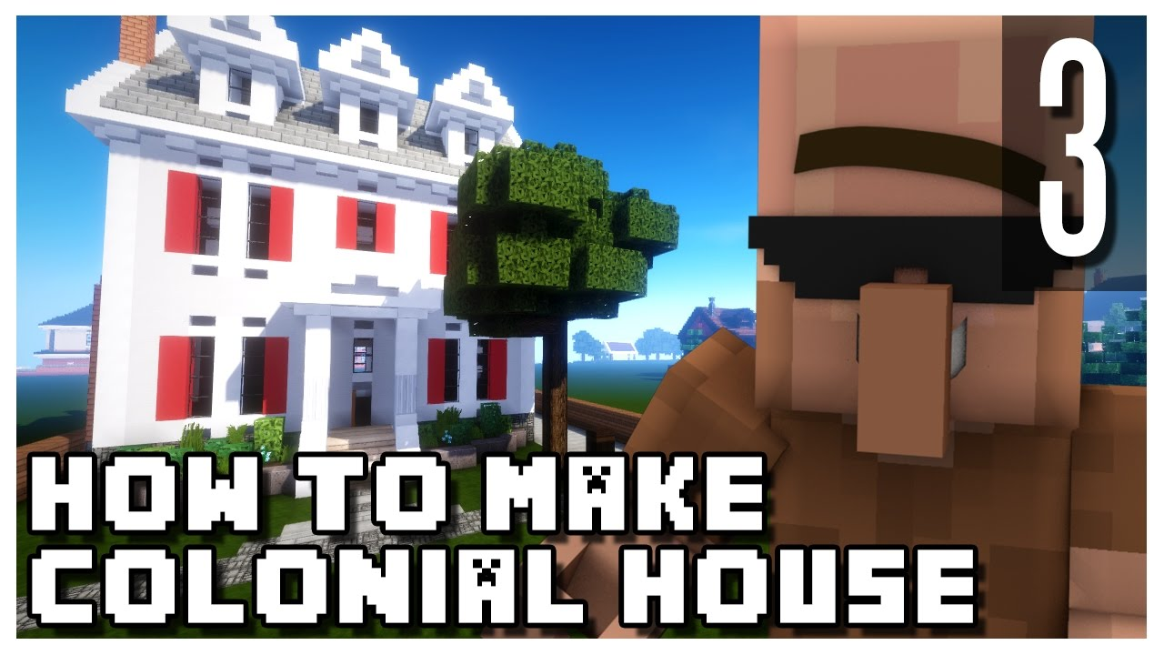 Minecraft How To Make A Small Colonial House Part 3