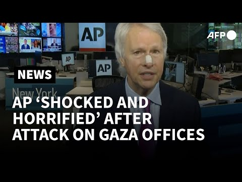 AP 'shocked and horrified' by Israeli attack on media building in Gaza   AFP