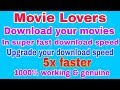 Download movie in super fast download speed || Upgrade your download speed 5x faster