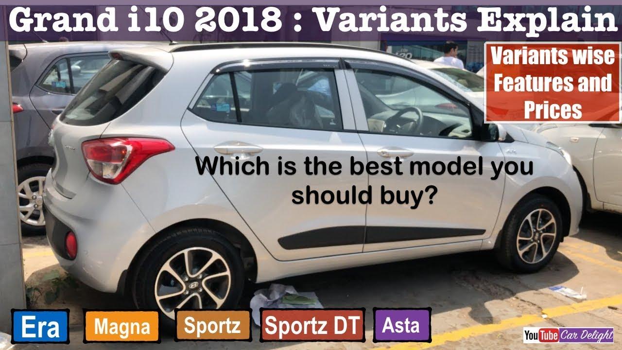 Grand I10 2018 2018 Grand I10 Era Magna Sportz Asta Model Wise