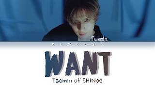 SHINee Taemin (태민) - Want (Color Coded Lyrics Eng/Rom/Han)