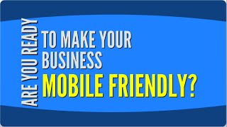 Why Local Businesses must be Mobile Friendly