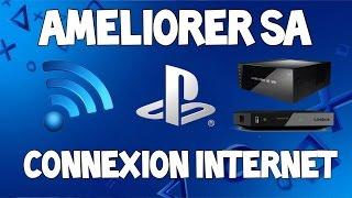 (PS4) TUTO : AMELIORER/BOOSTER SA CONNEXION INTERNET !