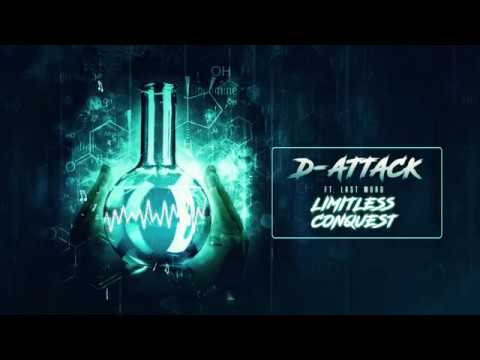 D-Attack ft. Last Word - Limitless Conquest