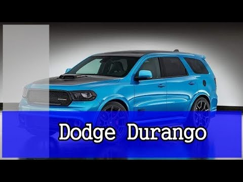 2019 Dodge Durango – Expected Date of Arrival and Price