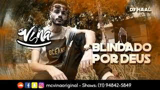 MC Vina SP - Blindado Por Deus (DJ Haal)