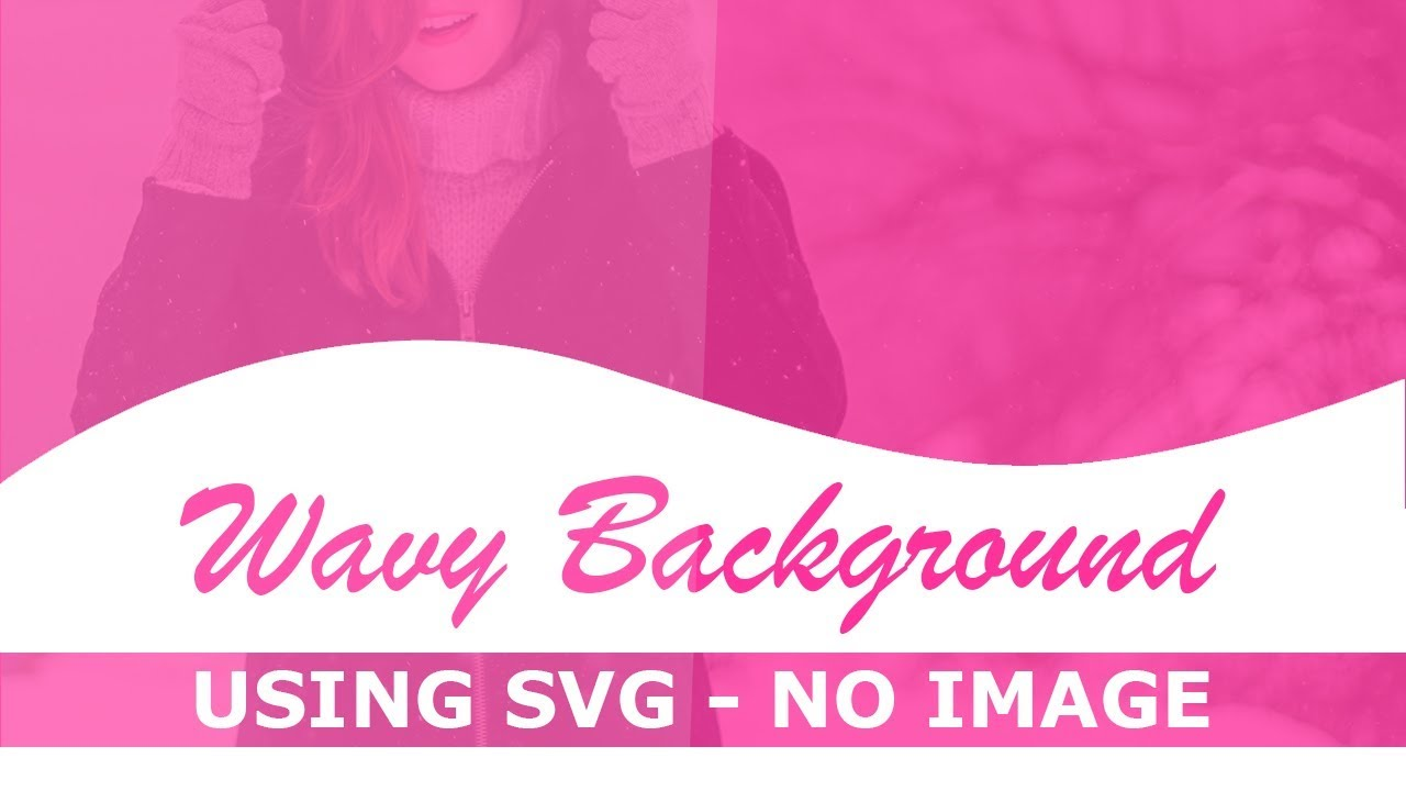 Css Wavy Background Using Svg No Image Html Css Curve Background Trick Pure Css Tutorial Youtube