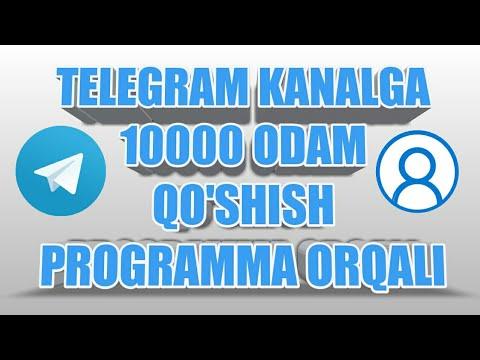 TELEGRAM KANALGA 10000 ODAM QO'SHISH PROGRAMMA ORQALI