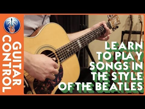 Learn to Play Songs in the Style of the Beatles