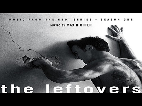 Max Richter - The Leftovers Season 1 Soundtrack ᴴᴰ