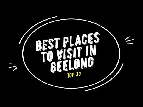 TOP 30 GEELONG Attractions (Things to Do & See)