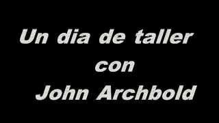 22 40hA Un día de taller con John Archbold - TOTOLINCHO