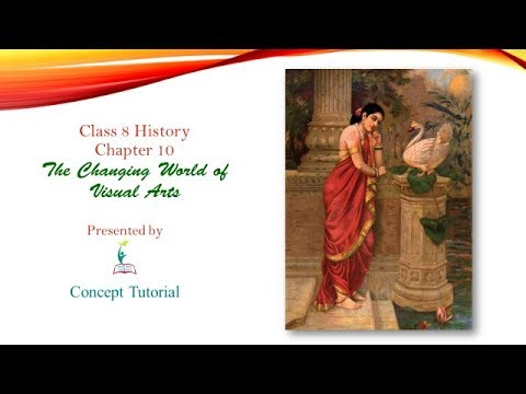 Class 8 | History | Chapter 10 | The Changing World of Visual Arts
