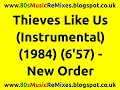 watch he video of Thieves Like Us (Instrumental) - New Order | 80s New Wave Music | 80s Music Instrumentals