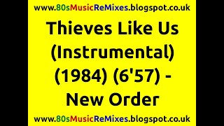 Thieves Like Us (Instrumental) - New Order